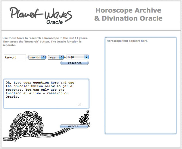 This is what the Oracle looks like. It gives you access to 10 years of Eric's horoscope, which you can research by subject, date, or sign -- or access totally randomly. All you have to do is ask a question and the Oracle will select -- totally randomly -- one horoscope from the archive, which will be your response. This is a subscriber feature.