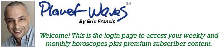 Welcome! This is the login page to access your Planet Waves horoscopes and premium subscriber content.