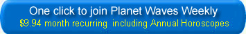 One click to subscribe to Planet Waves Weekly
