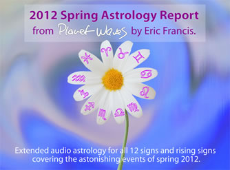 Introducing the Planet Waves 2012 Spring Report by Eric Francis