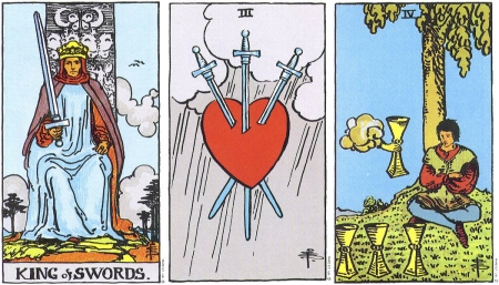 King of Swords, Three of Swords, Four of Cups -- RWS Tarot deck.